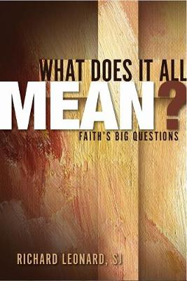 What Does it All Mean? Faith's Big Questions