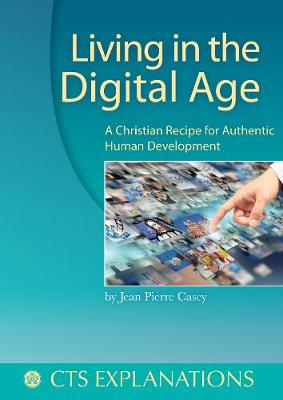 Living in the Digital Age: A Christian Recipe for Authentic Human Development