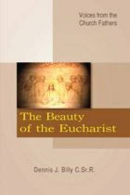 The Beauty of the Eucharist: Voices from the Church Fathers