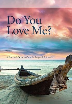 Do You Love Me?: A Practical Guide to Personal and Shared Prayer