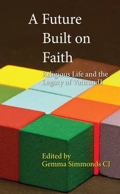 A Future Built on Faith: Religious Life and the Legacy of Vatican II